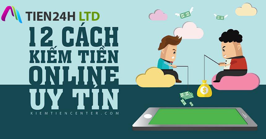 12 cách kiếm tiền online (trên mạng) uy tín nhất 2018